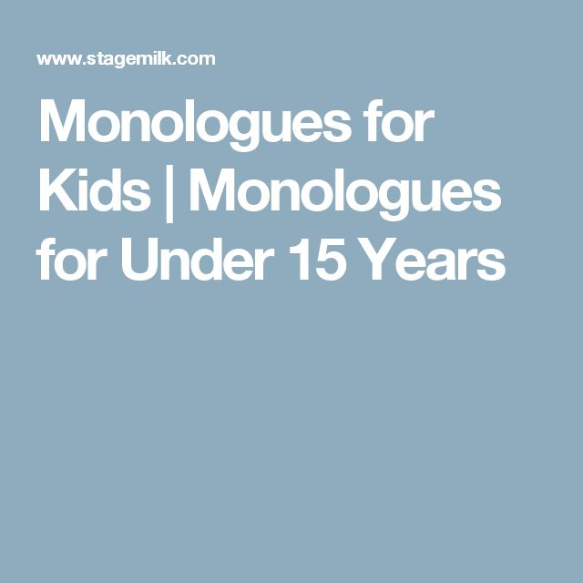 Monologues for Kids   Monologues for Under 15 Years