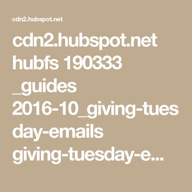 cdn2.hubspot.net hubfs 190333 _guides 2016-10_giving-tuesday-emails giving-tuesday-emails.pdf?t=1510524193829