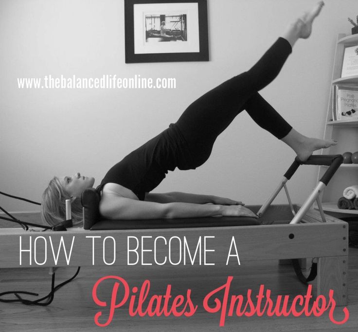 How To Become a Pilates Instructor. A step-by-step guide.