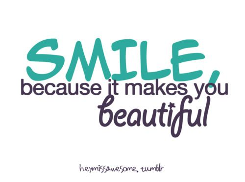 Smile Pics And Quotes: Smile Because It Makes You Beautiful