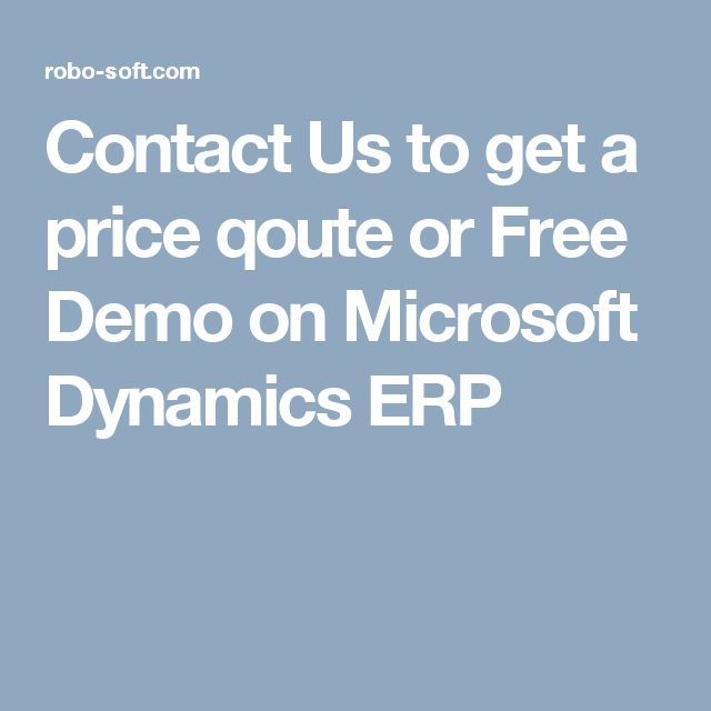 Contact Us to get a price qoute or Free Demo on Microsoft Dynamics ERP