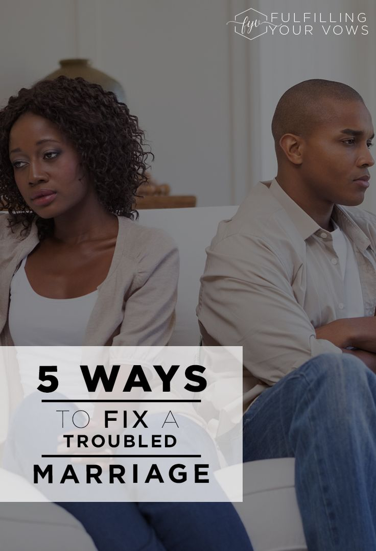 5 Ways to Fix a Troubled Marriage