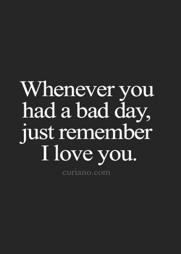 just remember I love you quotes #relationship | Love yourself quotes, Be  yourself quotes, I love you quotes