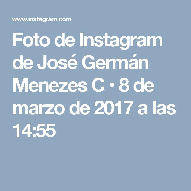 Foto de Instagram de José Germán Menezes C • 8 de marzo de 2017 a las 14:55