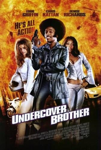 Undercover Brother , starring Eddie Griffin, Denise Richards, Aunjanue Ellis, Chris Kattan. When 'The Man' tries to derail a black candidate's presidential campaign, Undercover Brother and his fellow secret agents come to the rescue. #Action #Comedy