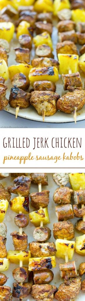 This is one summer kabob recipe that you're gonna want to hold onto forever! The sweet 'n' spicy jerk chicken combined with sausage and sweet pineapple are a match made in heaven. @WholeHeavenly