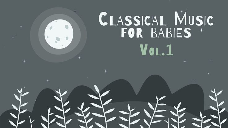 Classical Piano for Babies Vol.1 - Relaxing & Calming Music - Baby Lulla...