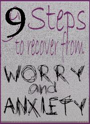 9 Steps to Recover from Worry and Anxiety Attacks, Part 1 #anxiety #stress #worry #stopworryingproject
