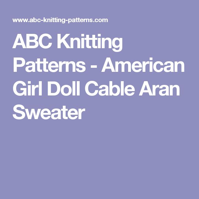 ABC Knitting Patterns - American Girl Doll Cable Aran Sweater