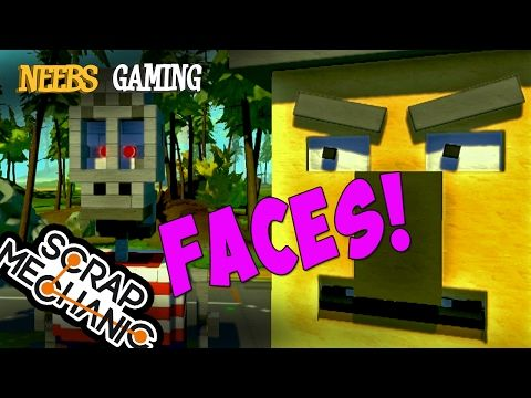 Scrap Mechanic - Faces! - YouTube