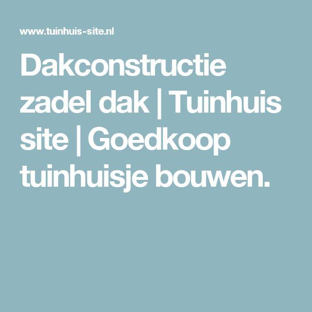 Dakconstructie zadel dak | Tuinhuis site | Goedkoop tuinhuisje bouwen.
