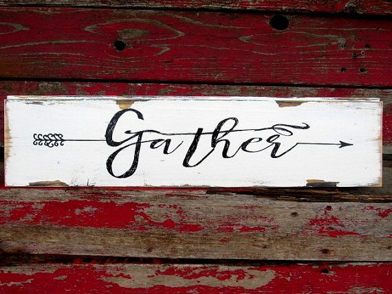 Gather Simply put but says so much. The 8x30 is made on a single plank of shiplap wood. The 14x50 is made on 2 shiplap boards glued and stapled together. The sides and front are painted black then cream...We finish the sign by distressing it and then applying a hand rubbed wax. Comes ready to hang and enjoy.