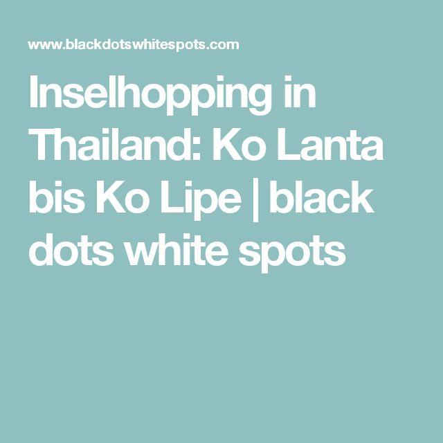 Inselhopping in Thailand: Ko Lanta bis Ko Lipe | black dots white spots
