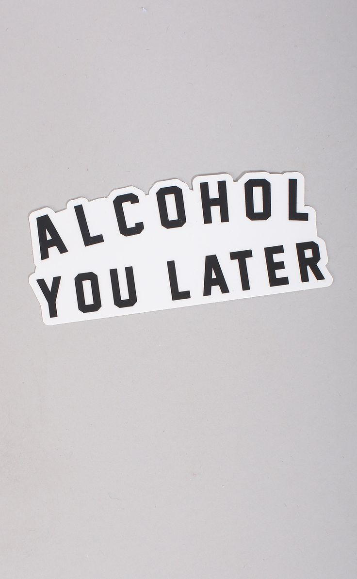 alcohol you later stickers