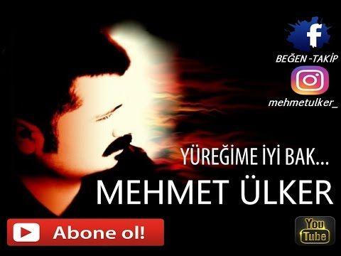 Yüreğime İyi Bak - Mehmet Ülker  © - YouTube