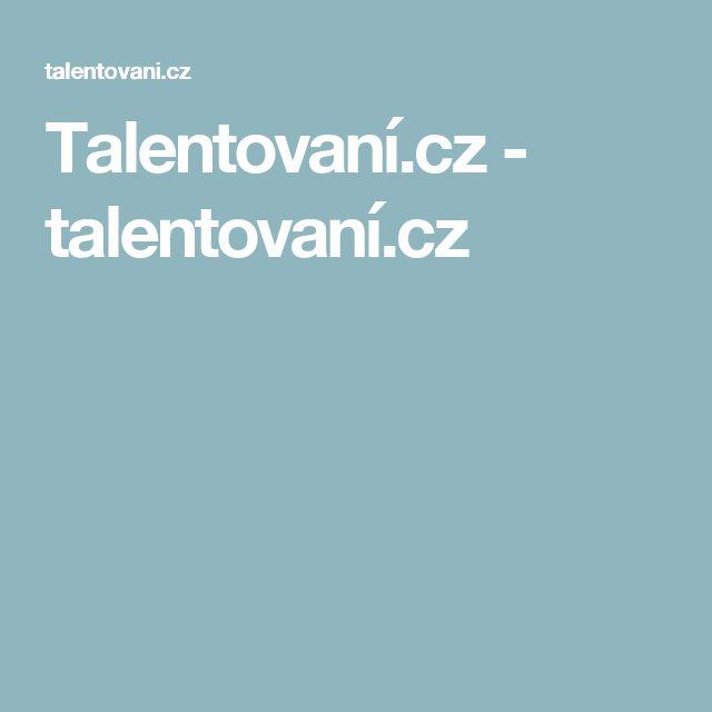 Talentovaní.cz - talentovaní.cz