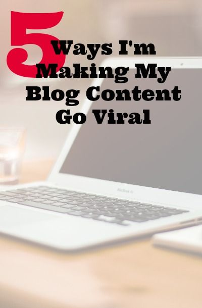I've been working a lot lately on growing my blog and I've been having great success. I want to share what has worked the best for me–here are the 5 ways I'm making my blog content go viral