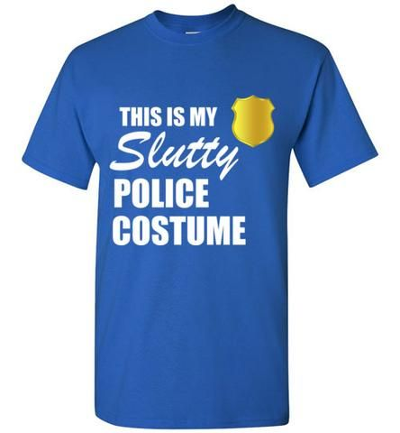 This is my Slutty Police Costume T-Shirt
