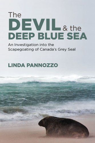 The Devil and the Deep Blue Sea: An Investigation into the Scapegoating of Canada's Grey Seal by Linda Pannozzo, http://www.amazon.ca/dp/1552665860/ref=cm_sw_r_pi_dp_ziAOtb172X649