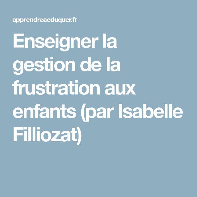 Enseigner la gestion de la frustration aux enfants (par Isabelle Filliozat)