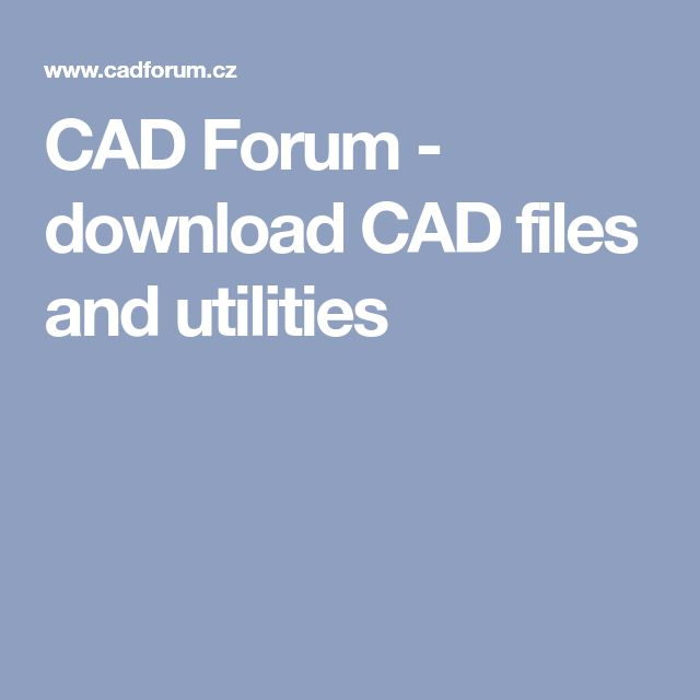 CAD Forum - download CAD files and utilities