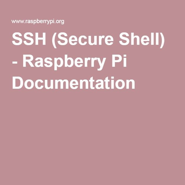 SSH (Secure Shell) - Raspberry Pi Documentation