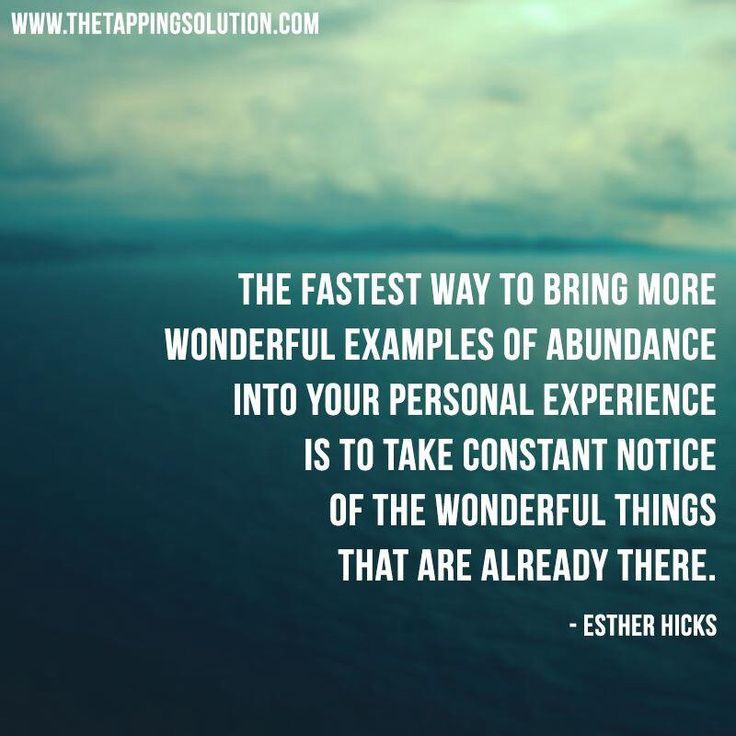 The fastest way to bring more wonderful examples of abundance into your personal experience is to take constant notice of the wonderful things that are already there. - Esther Hicks