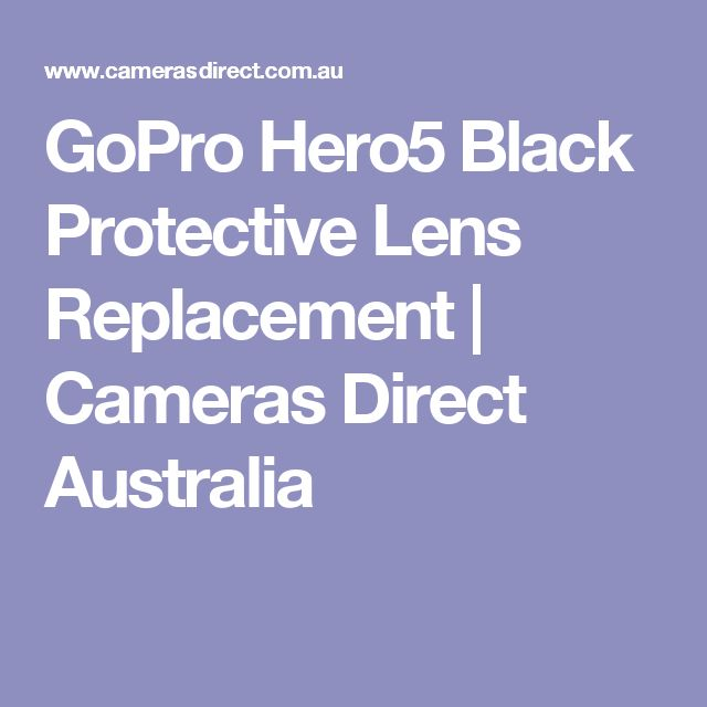 GoPro Hero5 Black Protective Lens Replacement Cameras Direct Australia