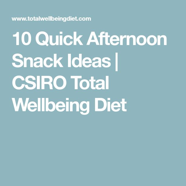 10 Quick Afternoon Snack Ideas | CSIRO Total Wellbeing Diet