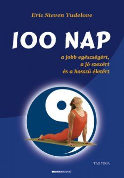 Eric Steven Yudelove: 100 nap a jobb egészségért, a jó szexért é | Bioenergetic.hu