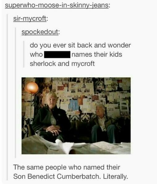Ha because Sherlock and Benedict parents