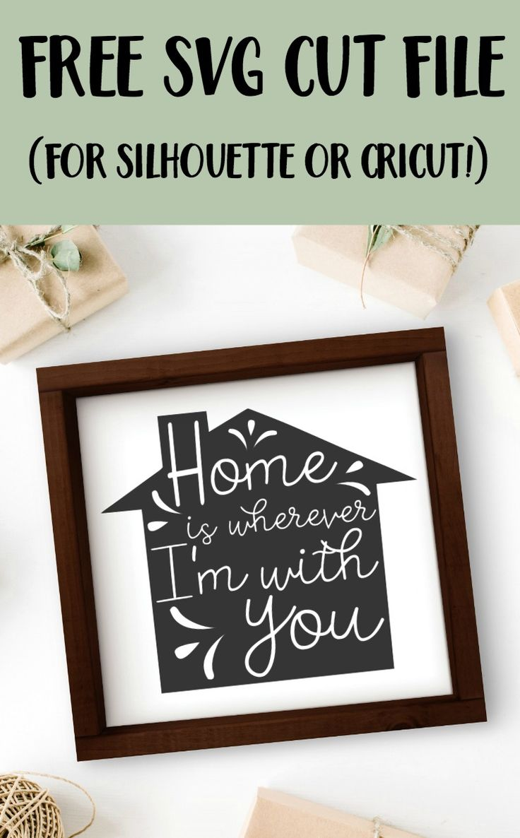 Free 'Home is Wherever I'm with You' SVG Cut File for Silhouette Cameo or Portrait and Cricut Explore or Maker - by cuttingforbusiness.com