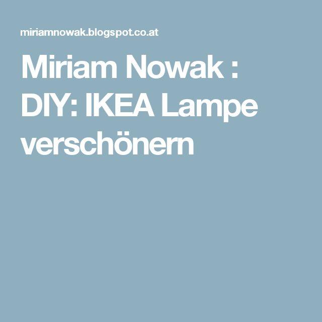 Inspirational Miriam Nowak DIY IKEA Lampe versch nern