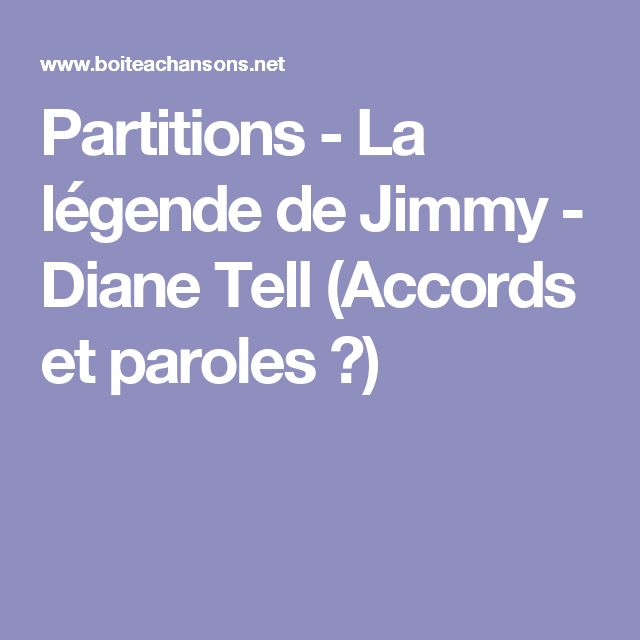 Partitions - La légende de Jimmy - Diane Tell (Accords et paroles  ♫)