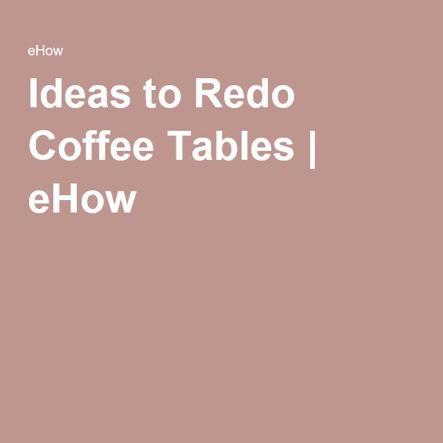 Ideas to Redo Coffee Tables | eHow