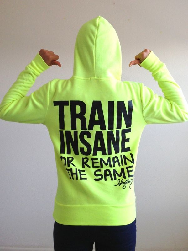 Train Insane or Remain the Same Fitted Hoodie $25.00