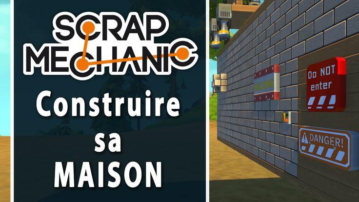 SCRAP MECHANIC #2 : Construire sa maison   LET'S PLAY FR