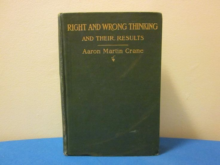 1906 Right and Wrong Thinking and Their Results  Aaron Martin Crane Lothrop BX16