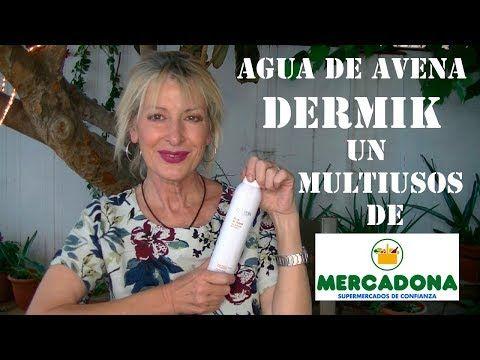 (24) AGUA DE AVENA DERMIK UN MULTIUSOS DE MERCADONA DELIPLÚS - YouTube