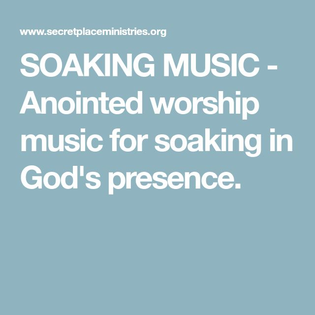 SOAKING MUSIC - Anointed worship music for soaking in God's