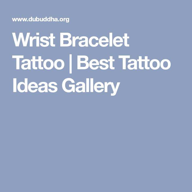 Wrist Bracelet Tattoo | Best Tattoo Ideas Gallery