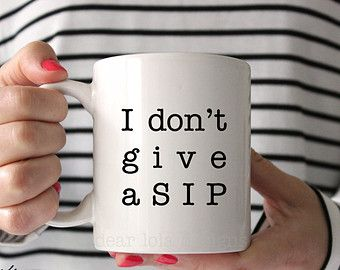 I don't give a SIP Coffee Mug, Ceramic mug, mug, Dear Lola, funny coffee mug gift, coffee lover