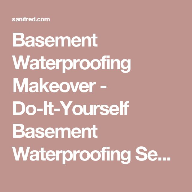 A Basement Waterproofing Makeover Is Sometimes Important For Homes Around The World In This Article Homeowner Uses Sani Tred To Waterproof His