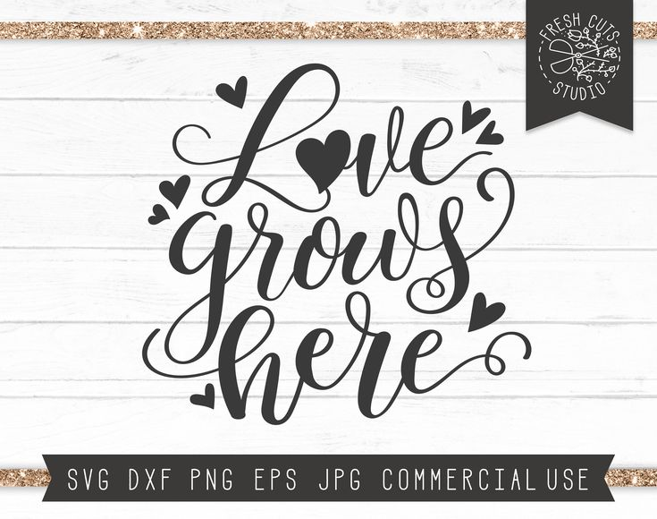 Download Love Grows Here SVG Quote Love SVG Farmhouse Sign Romantic ...