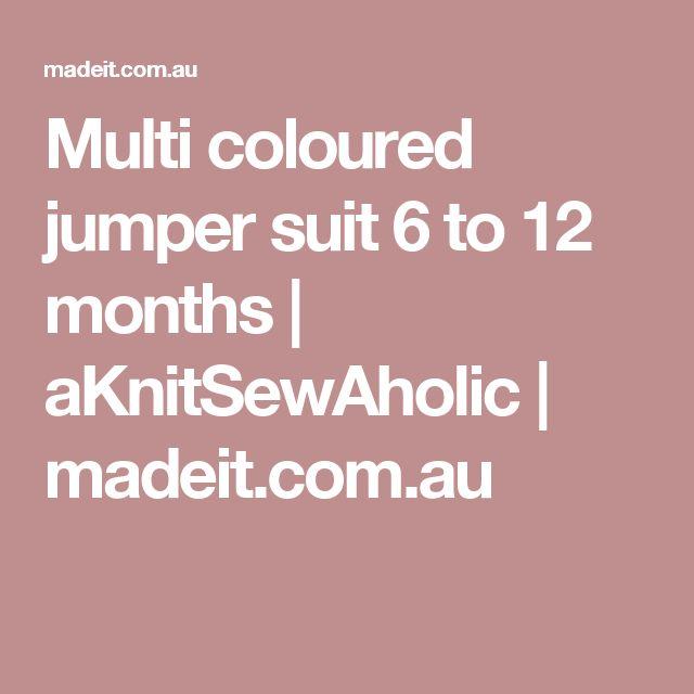 Multi coloured jumper suit 6 to 12 months   aKnitSewAholic   madeit.com.au