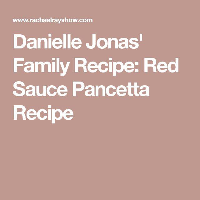 Danielle Jonas' Family Recipe: Red Sauce Pancetta Recipe