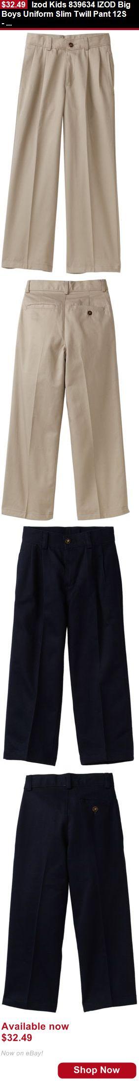 Boys uniforms: Izod Kids 839634 Izod Big Boys Uniform Slim Twill Pant 12S- Choose Sz/Color. BUY IT NOW ONLY: $32.49