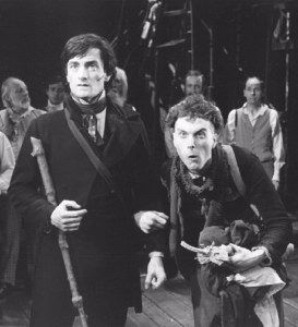 Roger Rees as Nicholas Nickleby  This was a play...and bloody fantastic! Recognize Smike?