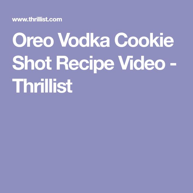 Oreo Vodka Cookie Shot Recipe Video - Thrillist