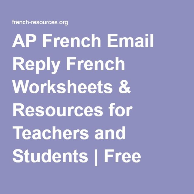 AP French Email Reply French Worksheets & Resources for Teachers and Students | Free French Learning Resources (from ap french practice exams)